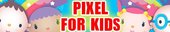 Pixel for kids